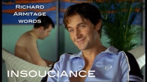 Insouciance -- a blithe nonchalance. Source: RichardArmitageNet.com