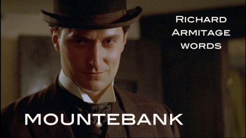 mountebank: a swindler, charlatan or fraudster. Richard Armitage as Percy Courtenay in Miss Marie Lloyd. source: RichardArmitageNet.com